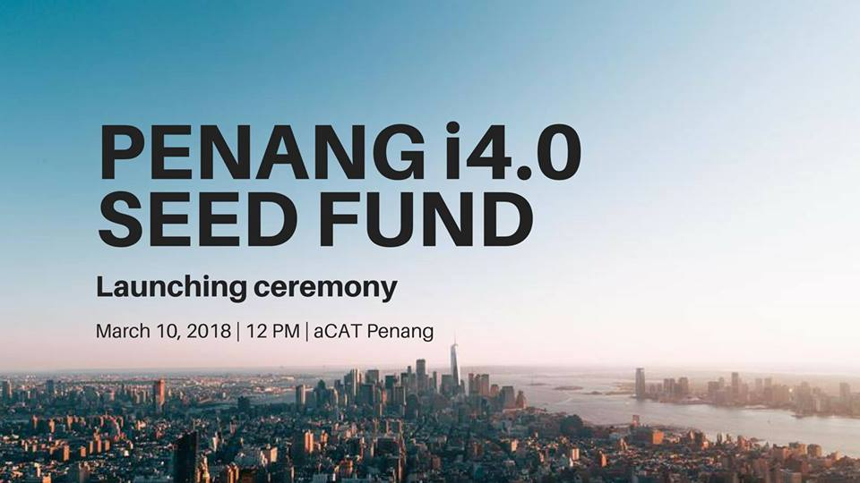 Penang i4.0 Seed Fund Launching Ceremony
