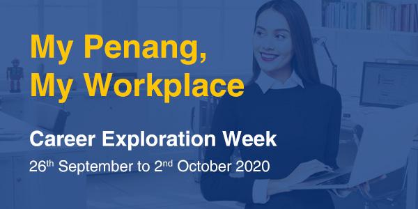 My Penang, My Workplace – Career Exploration Week